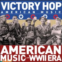 Big Box Value Series - Victory Hop: American Music of the World War II Era — сборник