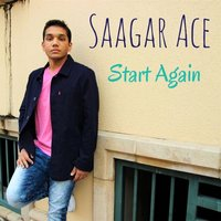 Start Again — Saagar Ace