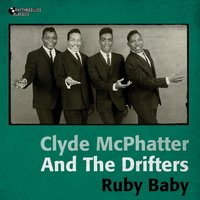 Ruby Baby — Clyde McPhatter & The Drifters