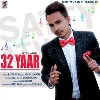 32 Yaar — Music Empire, Satty Atwal