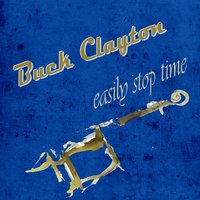 Easily Stop Time — Buck Clayton