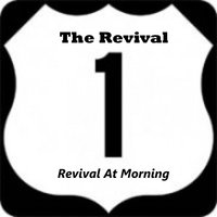 Revival at Morning — The Revival