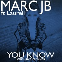 You Know (feat. Laurell) — Marc JB