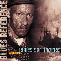 Hard Times (Blues Reference) [recorded in France 1986] — James Son Thomas