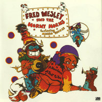 A Blow For Me, A Toot To You — Fred Wesley & The Horny Horns Featuring Maceo Parker
