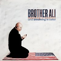 Mourning In America And Dreaming In Color — Brother Ali