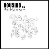 Housing — Phil Harmony