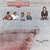 First Under The Wire — Little River Band