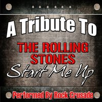 A Tribute to The Rolling Stones: Start Me Up — Rock Crusade