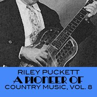 A Pioneer of Country Music, Vol. 8 — Riley Puckett