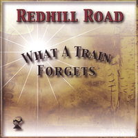 What a Train Forgets — Redhill Road