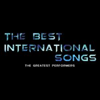 The Best International Songs - The Greatest Performers — сборник