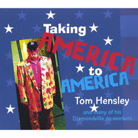 Taking America to America — Tom Hensley