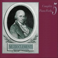 Muzio Clementi: Complete Piano Works, Vol. 5 — сборник