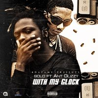 With My Glock — Solo, Ant Glizzy