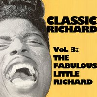 Classic Richard, Vol. 3: The Fabulous Little Richard — Little Richard