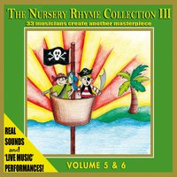 The Nursery Rhyme Collection 3, Vol. 5 & 6 — The Singalongasong Band