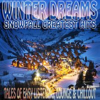 Winter Dreams Snowfall Greatest Hits — сборник