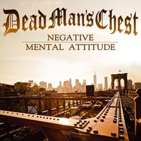 Negative Mental Attitude — Dead Man's Chest