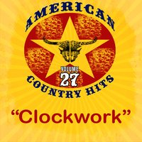 Clockwork - Single — American Country Hits
