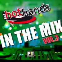 Hot Hands in the mix vol. 3 — Hot Hands