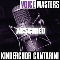 Voice Masters: Abschied — Kinderchor Cantarini