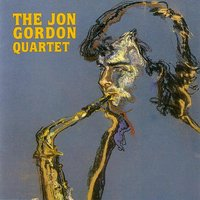 The Jon Gordon Quartet — Jon Gordon