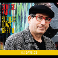 Secrets From The Jazz Ghetto, Vol. 2 (Dayside) — George Kahn