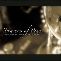 Treasures of Peace: The Stanton Lanier Collection — Stanton Lanier