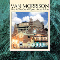 Live at the Grand Opera House Belfast — Van Morrison
