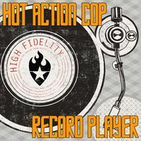 Record Player — Hot Action Cop