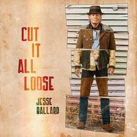 Cut It All Loose — Jesse Ballard