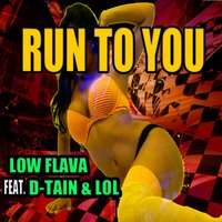 Run to You — Low, LOL, D-Tain