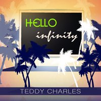 Hello Infinity — Teddy Charles