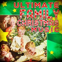 Ultimate Family Christmas Music — сборник