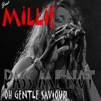 Pass Me Not Oh Gentle Saviour — Millie