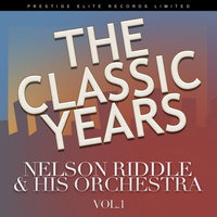 Classic Years Vol 2 — Nelson Riddle, Nelson Riddle & His Orchestra