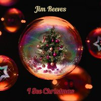 I See Christmas — Jim Reeves