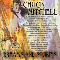 Dreams and Stories — Chuck Mitchell
