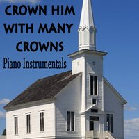 Crown Him with Many Crowns: Piano Instrumentals — The O'Neill Brothers Group