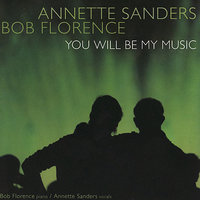 You Will Be My Music — Bob Florence and Annette Sanders