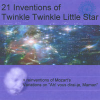 "21 Inventions of Twinkle Twinkle Little Star + reinventions of Mozart's Variations on ""Ah Vous Dirai-Je Maman"" — Twinkle Twinkle Little Star"