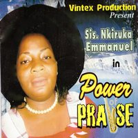 Power of Praise — Sis. Nkiruka Emmanuel