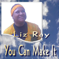 You Can Make It — Liz Ray