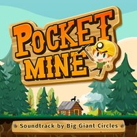 Pocket Mine — Big Giant Circles