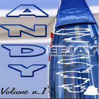 Andy Deejay, Vol. 1 — Andy Deejay