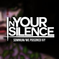 Somnium/We Poisoned Ivy — In Your Silence