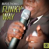 Funky Way — Rufus Thomas