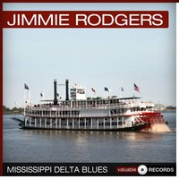 Mississippi Delta Blues — Jimmie Rodgers