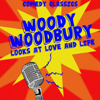 Looks at Love and Life - Comedy Classics — Woody Woodbury